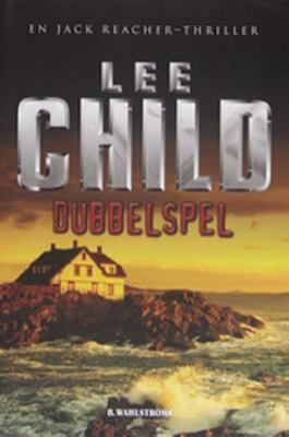 Dubbelspel : [en Jack Reacher-thriller] / Lee Child ; översättning: Anders Bellis.