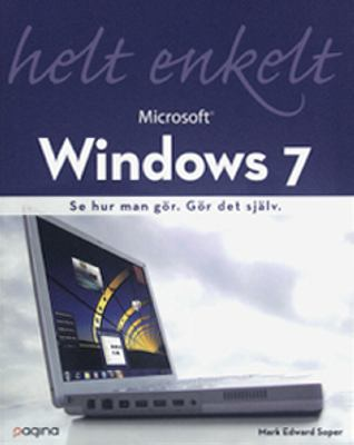 Microsoft Windows 7 helt enkelt / Mark Edward Soper ; [översättning: Jan Wibom].