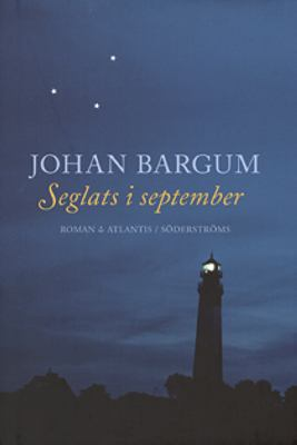 Seglats i september : roman / Johan Bargum