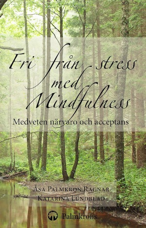 Fri från stress med mindfulness