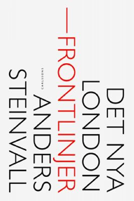 Det nya London : frontlinjer / [Anders Steinvall ; [fotografi: Anders Steinvall].