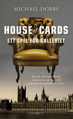 House of cards: [D. 2], Ett spel för galleriet