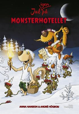 Jul igen på Monsterhotellet / Anna Hansson ; illustrationer: Andre Högbom.
