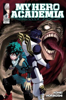 My hero academia: vol. 6 / story & art Kohei Horikoshi ; translation & English adaptation: Caleb Cook
