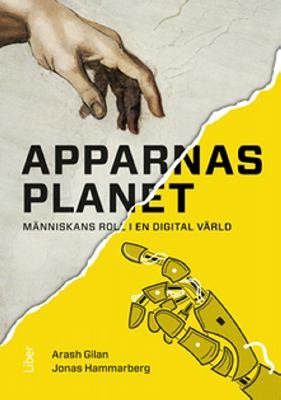 Apparnas planet : människans roll i en digital värld / Arash Gilan, Jonas Hammarberg.