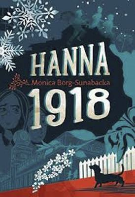 Hanna 1918 / Monica Borg-Sunabacka ; illustrationer och layout: Terese Bast.